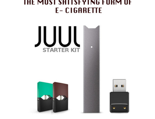 JUUL: THE MOST SATISFYING FORM OF E-CIGARETTE